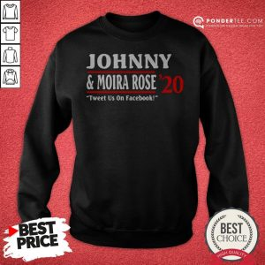 Jonny And Moira Rose 2020 Tweet Us On Facebook Sweatshirt - Desisn By Warmtees.com