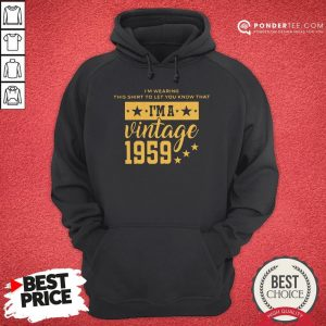 Let You Know I'm A Vintage 1959 Hoodie - Desisn By Warmtees.com