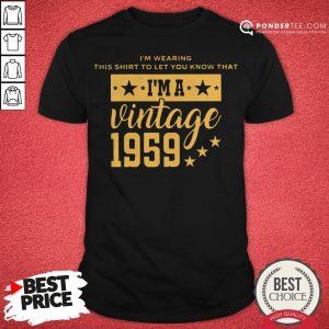Let You Know I'm A Vintage 1959 Shirt - Desisn By Warmtees.com