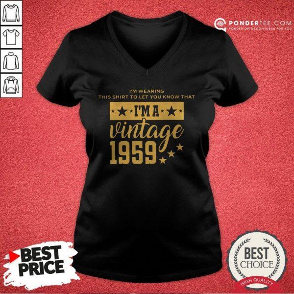 Let You Know I'm A Vintage 1959 V-neck - Desisn By Warmtees.com