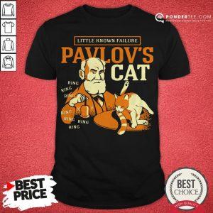 Little Known Failure Pavlov's Cat Shirt - Desisn By Warmtees.com