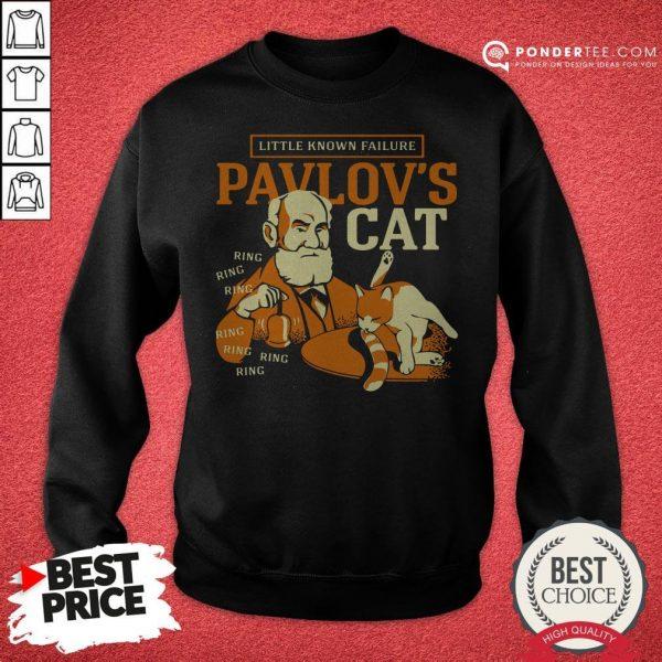 Little Known Failure Pavlov's Cat Sweatshirt - Desisn By Warmtees.com