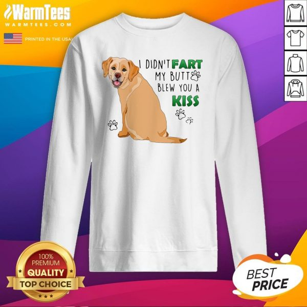 Love Bulldog I Didn't Fart My Butt Blew You A Kiss Sweatshirt - Design By Warmtees.com