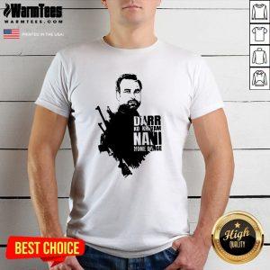 Nice Darr Ko Khatam Nani Home Denge Shirt - Design By Warmtees.com