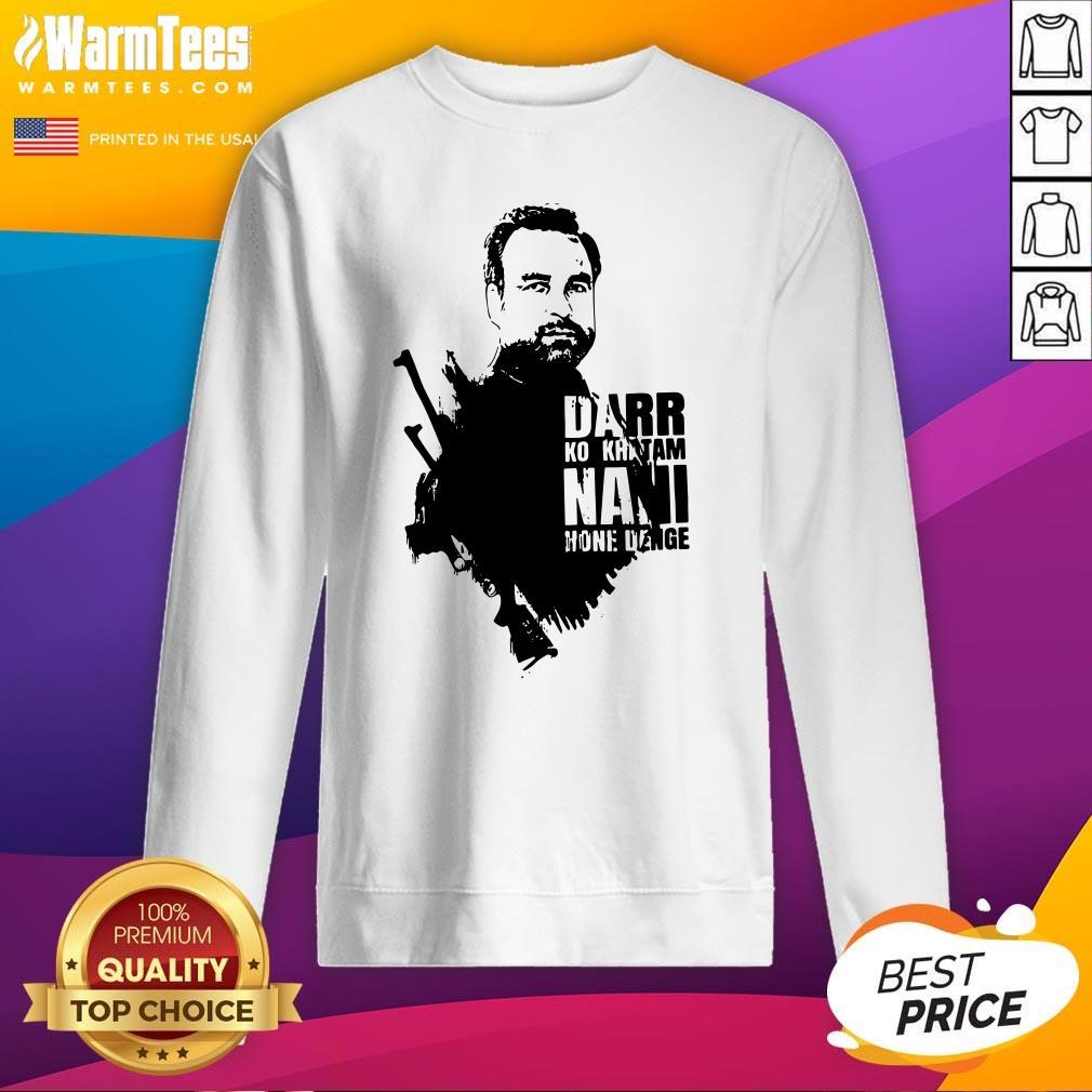 Nice Darr Ko Khatam Nani Home Denge Sweatshirt- Design By Warmtees.com