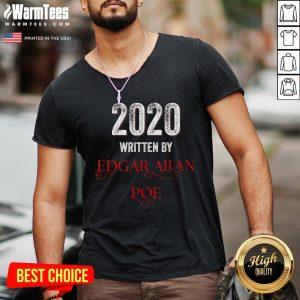 Nice Edgar Allan Poe 2020 Written By V-neck - Desisn By Warmtees.com