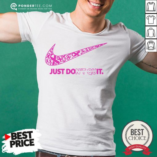 Nike Just Don't Quit Shirt - Desisn By Warmtees.com