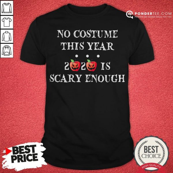 No Costume This Year 2020 Is Scary Enough Apple Halloween Shirt - Desisn By Warmtees.com