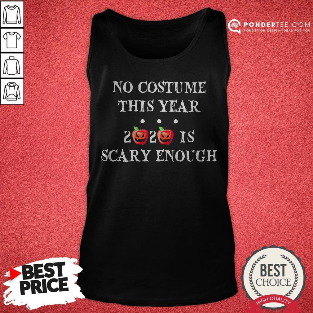 No Costume This Year 2020 Is Scary Enough Apple Halloween Tank Top - Desisn By Warmtees.com