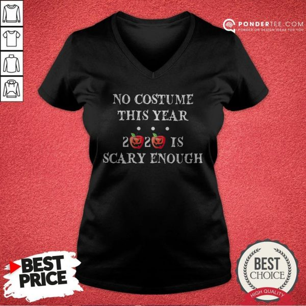 No Costume This Year 2020 Is Scary Enough Apple Halloween V-neck - Desisn By Warmtees.com