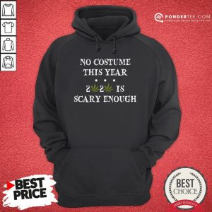 No Costume This Year 2020 Is Scary Enough Cannabis Hoodie - Desisn By Warmtees.com