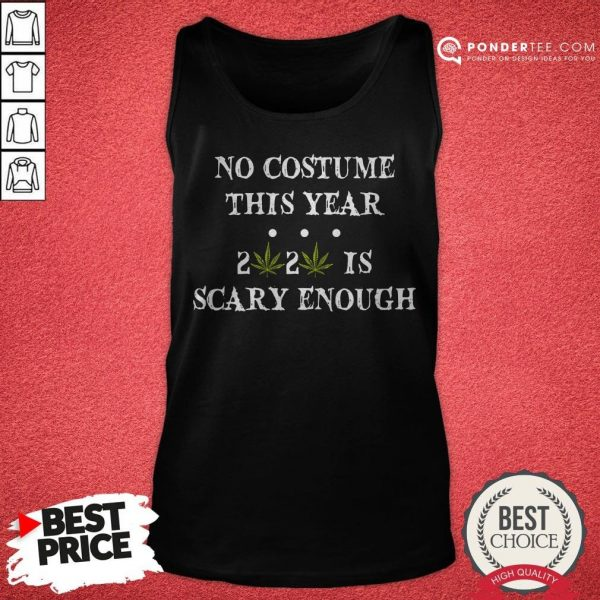 No Costume This Year 2020 Is Scary Enough Cannabis Tank Top - Desisn By Warmtees.com