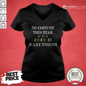 No Costume This Year 2020 Is Scary Enough Cannabis V-neck - Desisn By Warmtees.com