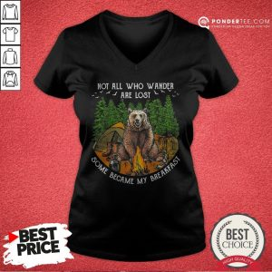Not All Who Wander Are Lost Some Became My Breakfast Bear V-neck - Desisn By Warmtees.com