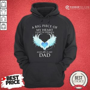 Official A Big Piece Of My Heart Lives In Heaven And He Is My Dad Hoodie - Desisn By Warmtees.com