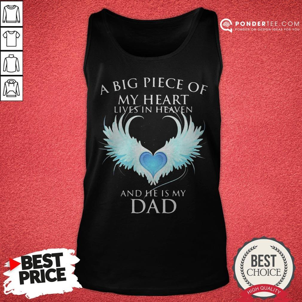Official A Big Piece Of My Heart Lives In Heaven And He Is My Dad Tank Top - Desisn By Warmtees.com