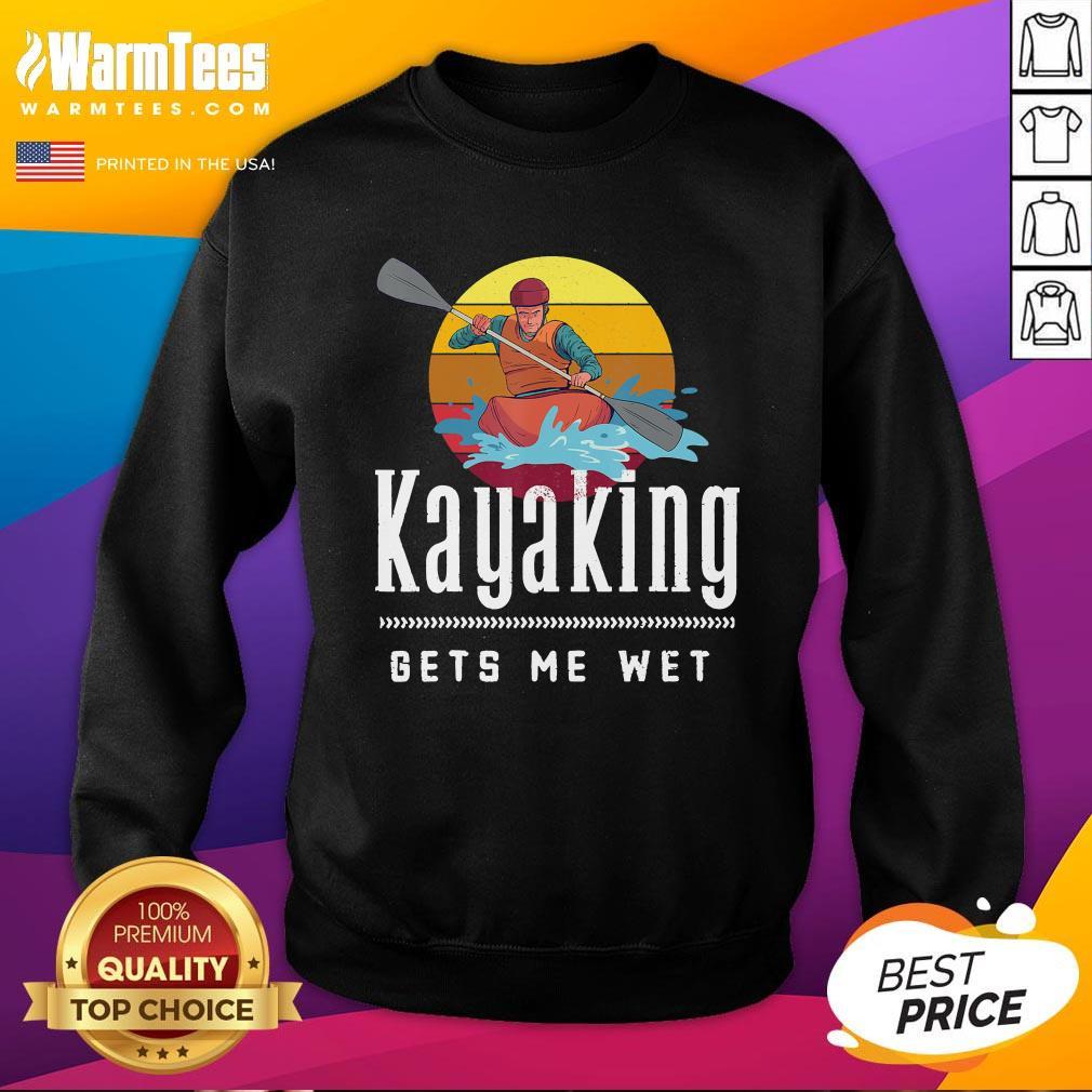 Official Kayaking Gets Me Wet Vintage Retro Sweatshirt - Design By Warmtees.com
