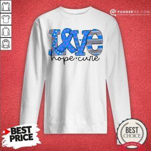 Official Love Hope Cure Sweatshirt - Desisn By Warmtees.com