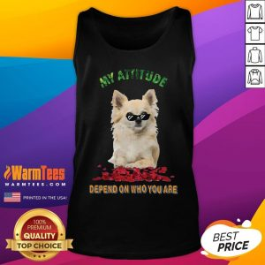 Official My Attitude Depend On Who You Are Tank Top - Desisn By Warmtees.com