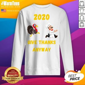 Official Thanksgiving 2020 Give Thanks Anyway Sweatshirt - Desisn By Warmtees.com