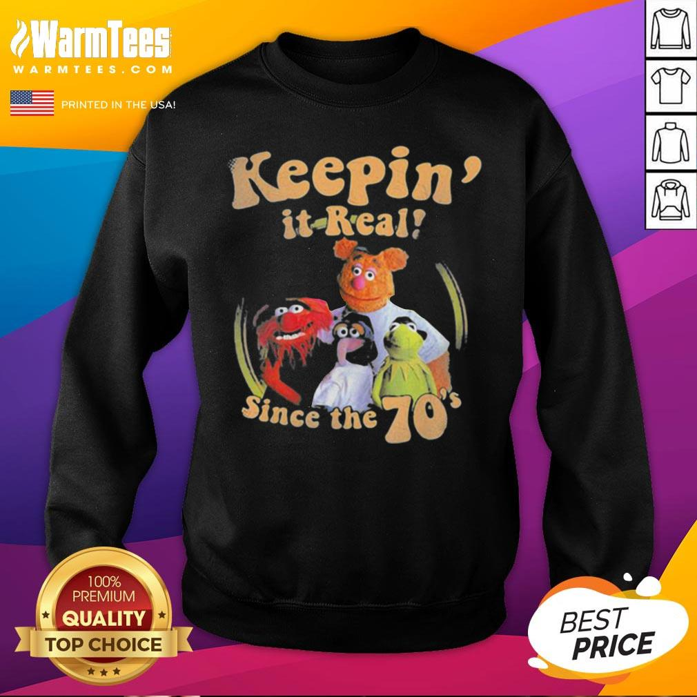 Official The Muppets Keepin It Real Since The 70 Sweatshirt - Desisn By Warmtees.com