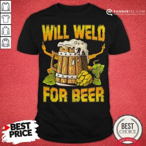 Official Will Weld For Beer Shirt - Desisn By Warmtees.com