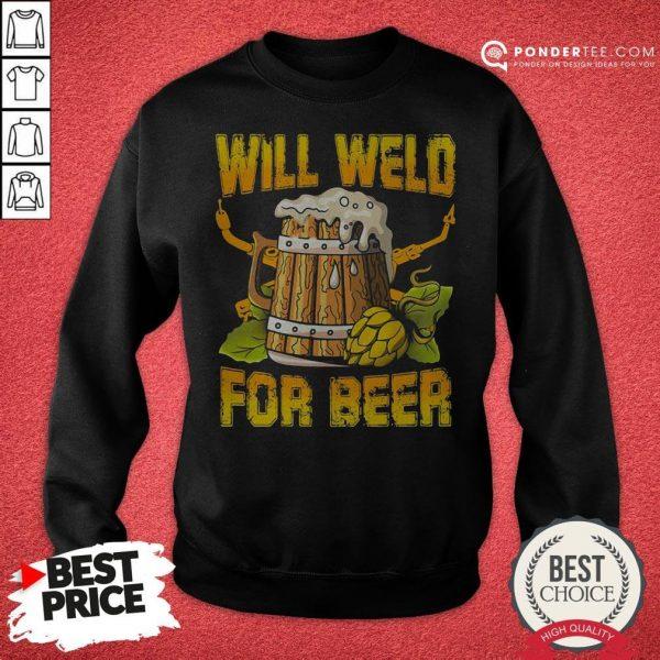 Official Will Weld For Beer Sweatshirt - Desisn By Warmtees.com