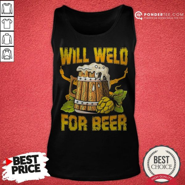Official Will Weld For Beer Tank Top - Desisn By Warmtees.com
