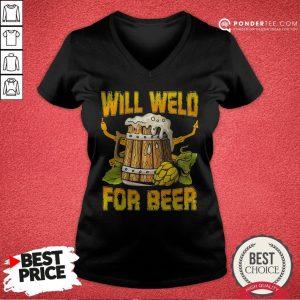 Official Will Weld For Beer V-neck - Desisn By Pondertee.com