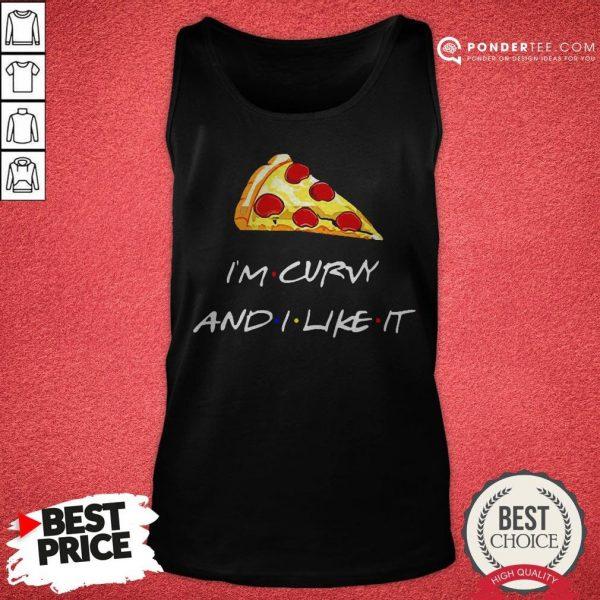 Pizza I'm Curvy And I Like It Tank Top - Desisn By Warmtees.com
