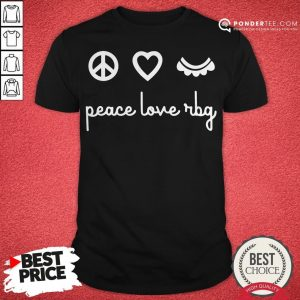 Ruth Bader Ginsburg Peace Love RBG Shirt - Desisn By Warmtees.com