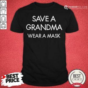 Save A Grandma Wear A Mask Funny Joke Sarcastic Family Shirt- Desisn By Warmtees.com