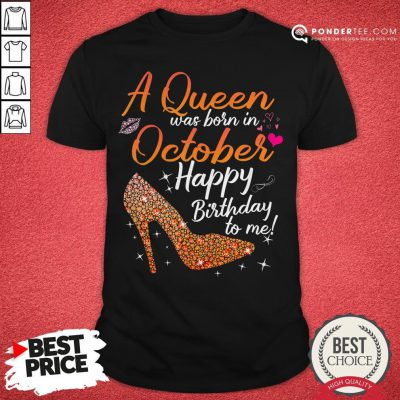 Queens Are Born In October October Birthday For Women ShirtDesisn By Warmtees.com