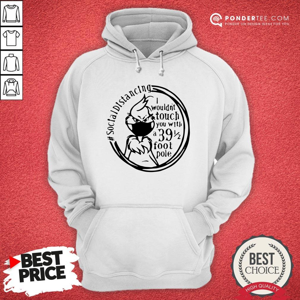 Social Distancing I Wouldn't You With A 39 Foot Pole Hoodie - Desisn By Warmtees.com