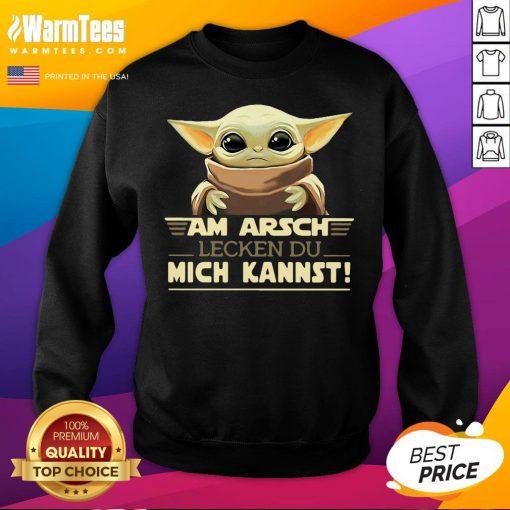Top Baby Yodda Am Arsch Lecken Du Mich Kannst Sweatshirt - Desisn By Warmtees.com
