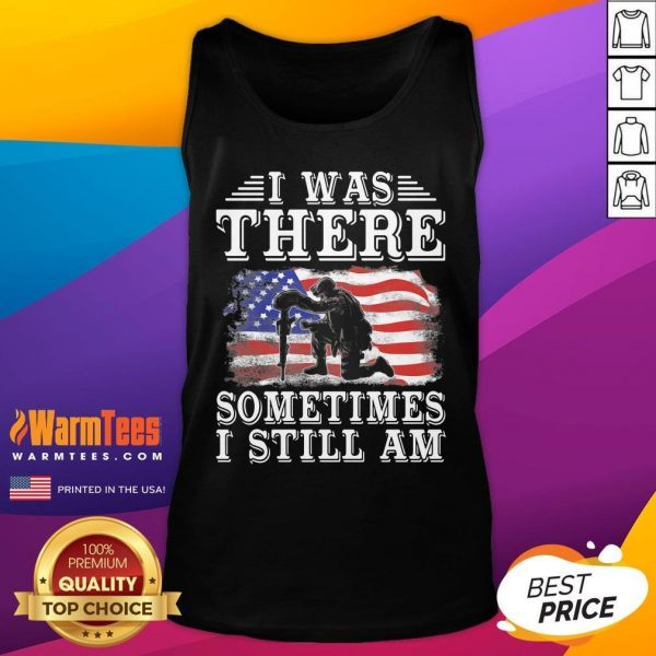 Top I Was There Sometimes I Still Am American Flag Tank Top - Desisn By Warmtees.com