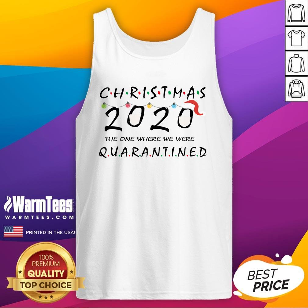 Top Ugly Christmas 2020 The One Where We Were Quarantined Light Face Mask Tank Top - Design By Warmtees.com