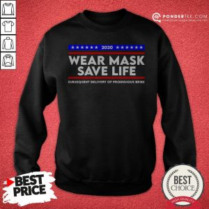Wear Mask Save Life Funny Movie Election Sweatshirt - Desisn By Warmtees.com