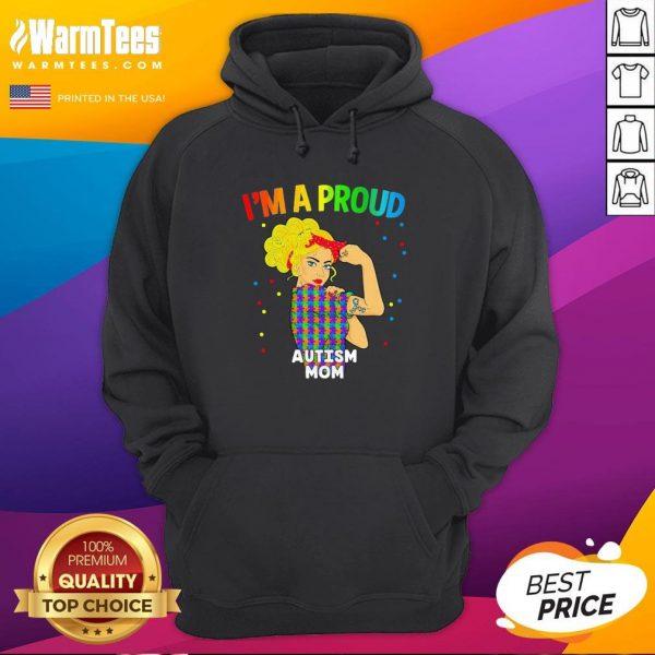 Super Nice Im A Proud Autism Mom Hoodie - Design By Thelasttees.com