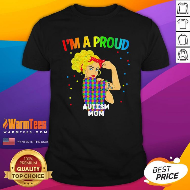 Super Nice Im A Proud Autism Mom Shirt - Design By Thelasttees.com