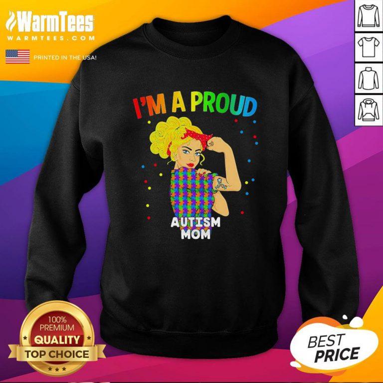 Super Nice Im A Proud Autism Mom Sweatshirt - Design By Thelasttees.com