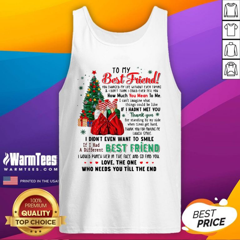 Attractive To My Best Friend You Changed My Life Without Even Trying Christmas Tank Top - Design By Warmtees.com