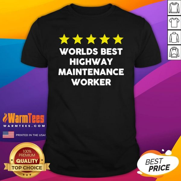 Awesome Worlds Best Highway Maintenance Worker Rating Five Star Shirt - Design By Warmtees.com