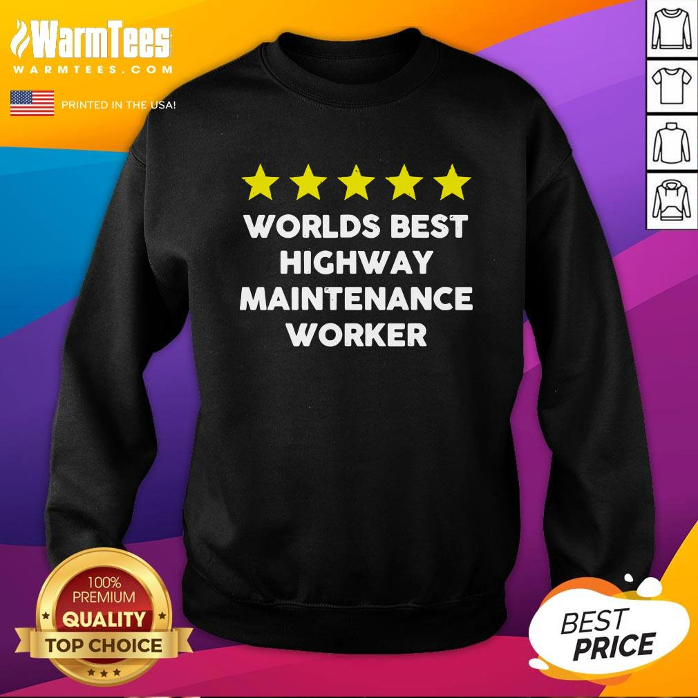 Awesome Worlds Best Highway Maintenance Worker Rating Five Star Sweatshirt - Design By Warmtees.com