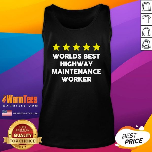 Awesome Worlds Best Highway Maintenance Worker Rating Five Star Tank Top - Design By Warmtees.com