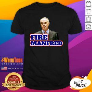 Beautiful I Like Fire Rob Manfred Shirt - Design By Warmtees.com