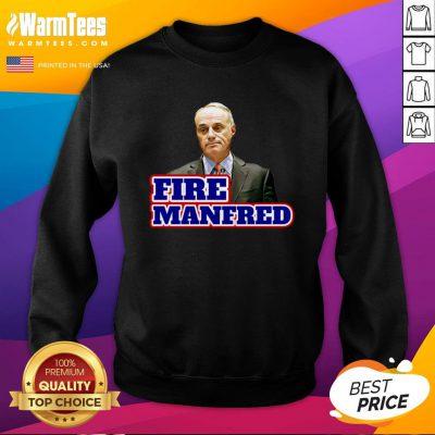 Beautiful I Like Fire Rob Manfred Sweatshirt - Design By Warmtees.com