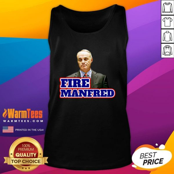 Beautiful I Like Fire Rob Manfred Tank Top - Design By Warmtees.com