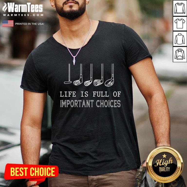 Cool Life Is Full Of Important Choices Golf V-neck - Design By Warmtees.com