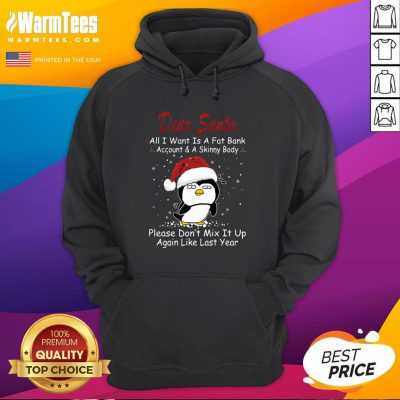 Cool Penguin Dear Santa All I Want Is A Fat Bank Account And A Skinny Body Christmas Hoodie - Design By 1tee.com